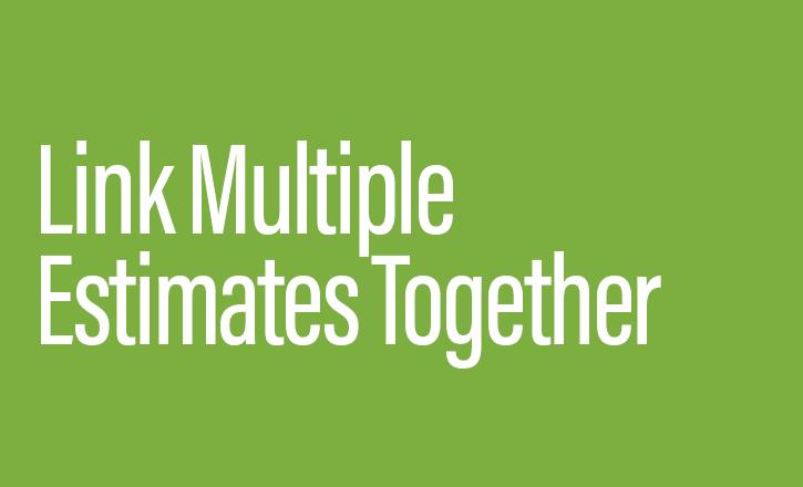 Link multiple estimates together