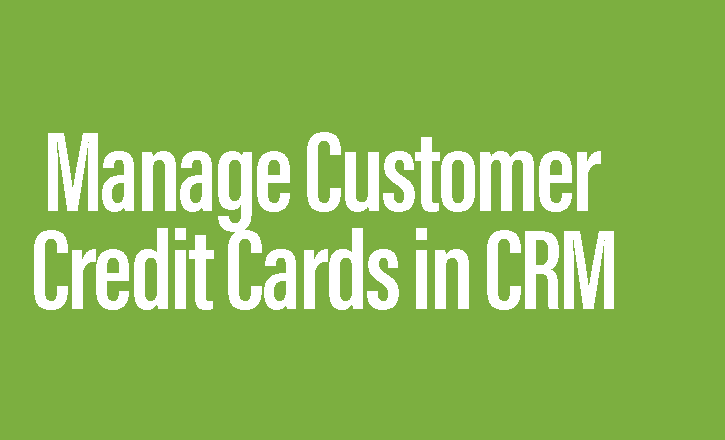 Manage Customer Credit Cards in CRM